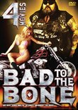 Bad to the Bone 4 Movie Pack