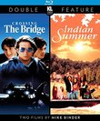 Crossing the Bridge / Indian Summer (Double Feature) [Blu-ray]
