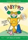 Baby Pro: Let's Dance & Tumble: Cheerleading - Dance - Gymnastics Sports (2005)