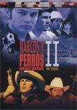 Narcos y Perros II- Drug Wars: The Sequel