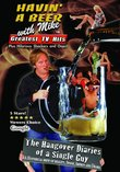 The Hangover Diaries of a Single Guy - Havin' a Beer with Mike, Greatest Hits 1