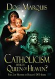 Catholicism: Which Queen of Heaven Are They Worshipping - DVD
