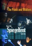 The Frank and Walters: Live at the Spiegaltent Cork