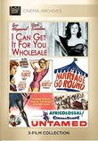 I Can Get It for You Wholesale; Marriage-Go-Round; Untamed