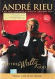 Andre Rieu : And the Waltz Goes On