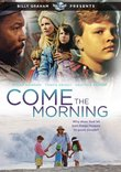 Billy Graham Presents: Come the Morning