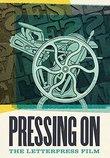 Pressing On: The Letterpress Film [Blu-ray]