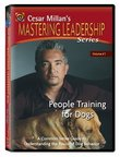 People Training for Dogs (Cesar Millan's Mastering Leadership Series, Vol. 1)