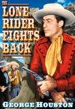 George Houston: Lone Rider Fights Back