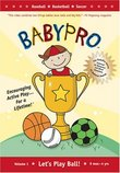 Baby Pro: Let's Play Ball: Baseball- Basketball- Soccer Sports