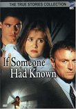 If Someone Had Known (True Stories Collection TV Movie)