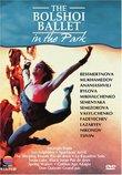 Bolshoi Ballet in the Park - Divertissements / Irek Mukhamedov, Nina Ananiashvili, Ludmila Semenyaka
