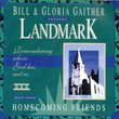 Landmark with Bill & Gloria Gaither & Their Homecoming Friends