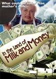 In The Land Of Milk & Money