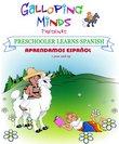 Galloping Minds -Preschooler Learns Spanish - Aprendamos Español