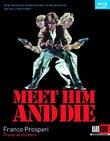Meet Him and Die [Blu-ray]