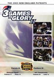 The 2003 New England Patriots: 3 Games to Glory II