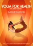 Yoga for Health: Basics/Headaches