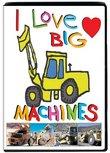I Love Big Machines