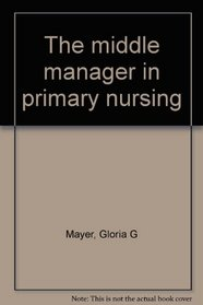 The middle manager in primary nursing
