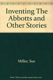 Inventing the Abbotts and Oher Stories