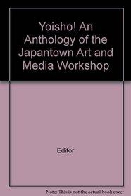 Yoisho!: An anthology of the Japantown Art and Media Workshop
