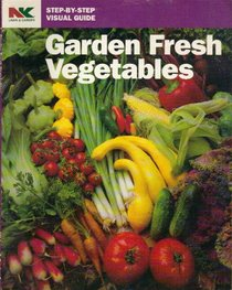 Garden Fresh Vegetables (Step-By-Step Visual Guide)