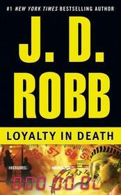 Loyalty in Death (In Death, Bk 9)