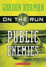 Public Enemies (On the Run, Bk 5)