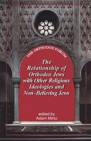 The Relationship of Orthodox Jews with Jews of Other Religious Ideologies and Non-Believing Jews