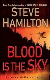 Blood is the Sky (Alex McKnight, Bk 5)