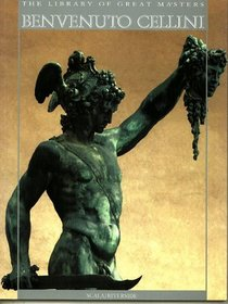 Benvenuto Cellini (The Library of Great Masters.)