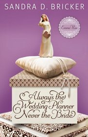 Always the Wedding Planner, Never the Bride (Another Emma Rae Creation, Bk 2)