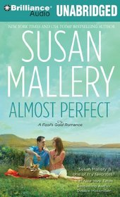 Almost Perfect (Fool's Gold, Bk 2) (Audio CD) (Unabridged)