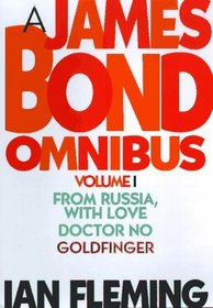 A James Bond Omnibus: From Russia, With Love; Doctor No; Goldfinger