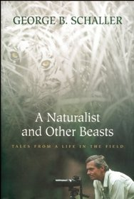 A Naturalist and Other Beasts: Tales from a Life in the Field