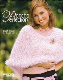 Poncho Perfection (Leisure Arts #3976)
