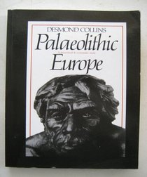 Palaeolithic Europe: A Theoretical and Systematic Study