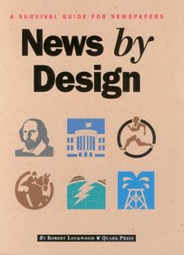 News by Design: A Survival Guide for Newspapers