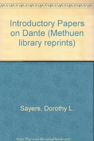 Introductory Papers on Dante (Methuen library reprints)