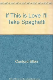 If This is Love I'll Take Spaghetti