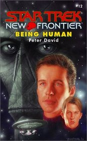 Being Human (Star Trek New Frontier, No 12)