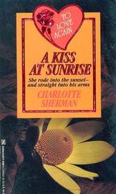 A Kiss at Sunrise (To Love Again)