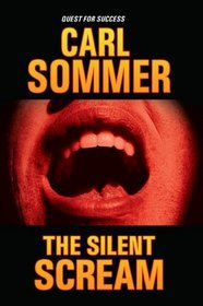 The Silent Scream (Quest for Success Series)