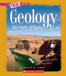 Geology: The Study of Rocks (True Books)