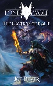 Caverns of Kalte (Lone Wolf Gamebook)