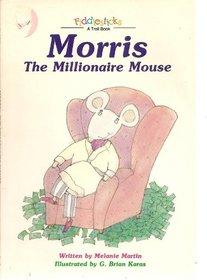 Morris, the Millionaire Mouse (Fiddlesticks)