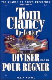 Diviser pour regner (Divide and Conquer) (Op-Center, Bk 7) (French Edition)