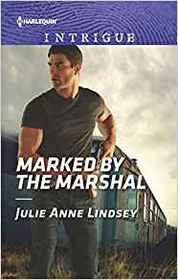 Marked by the Marshal (Garrett Valor, Bk 2) (Harlequin Intrigue, No 1838)