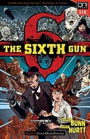 The Sixth Gun Vol. 1: Cold Dead Fingers, Square One Edition (1)